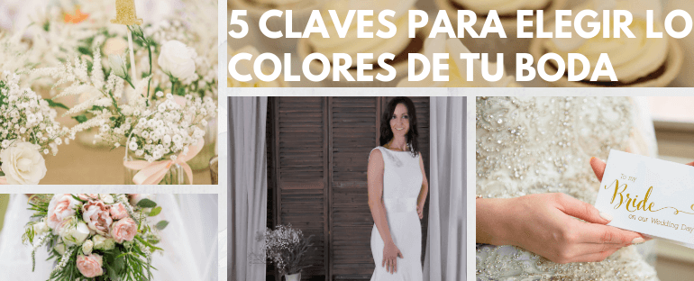 5 claves para elegir el color de tu boda