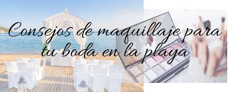 Consejos de maquillaje para tu boda en la playa