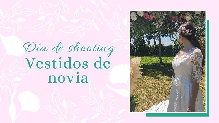 Vestidos de novia para boda campestre. ¡¡Así realizamos nuestro shoothing!!